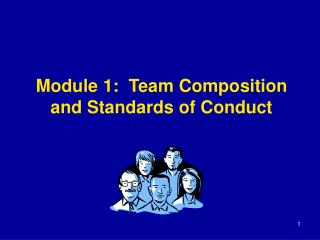 Module 1:  Team Composition and Standards of Conduct