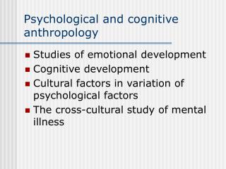 Psychological and cognitive anthropology