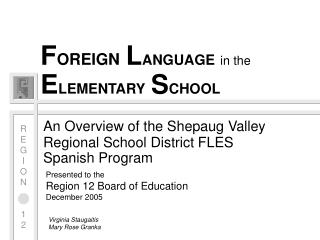 F OREIGN L ANGUAGE in the E LEMENTARY S CHOOL