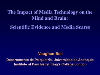 The Impact of Media Technology on the Mind and Brain: Scientific Evidence and Media Scares