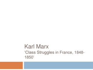 Karl Marx 'Class Struggles  in France, 1848-1850'