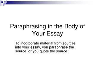 Paraphrasing in the Body of Your Essay