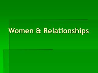 Women & Relationships