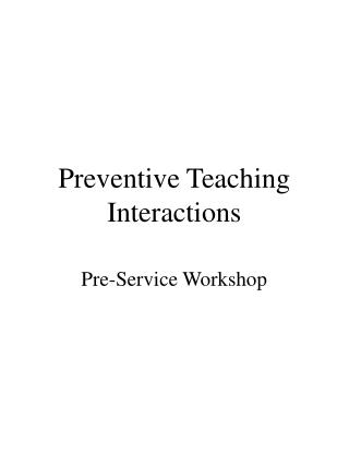 Preventive Teaching Interactions