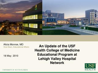 An Update of the USF Health College of Medicine Educational Program at Lehigh Valley Hospital Network