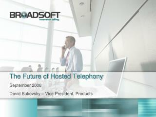 The Future of Hosted Telephony