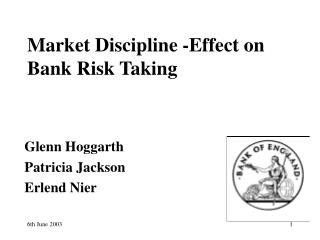 Market Discipline -Effect on Bank Risk Taking
