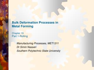 Bulk Deformation Processes in Metal Forming Chapter 19 Part 1-Rolling