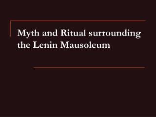 Myth and Ritual surrounding the Lenin Mausoleum