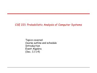 CSE 221: Probabilistic Analysis of Computer Systems