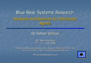 Blue Bear Systems Research Hardware Architectures for Distributed Agents