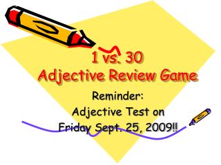 1 vs. 30  Adjective Review Game