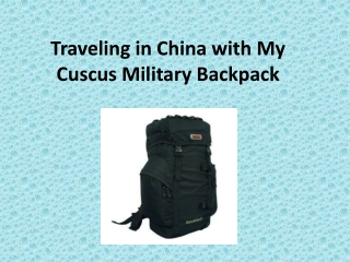 Traveling in China with My Cuscus Military Backpack