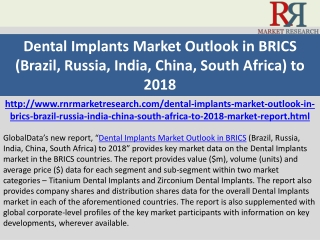 Dental Implants Market Outlook in BRICS 2018