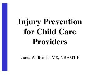 Jama Willbanks, MS, NREMT-P