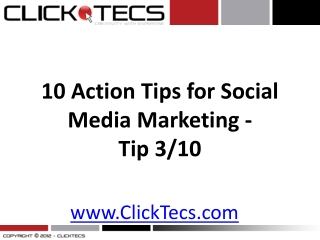 10 Action Tips for Social Media Marketing -Tip 3	/10