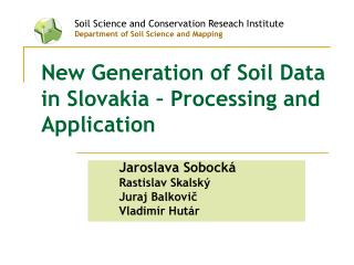 New Generation of Soil Data in Slovakia – Processing and Application