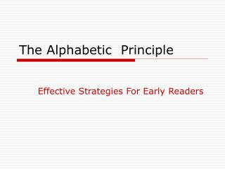 The Alphabetic  Principle