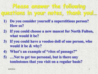 Please answer the following questions in your notes, thank you