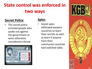 State control was enforced in two ways