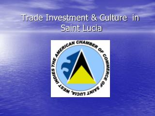 Trade Investment & Culture  in  Saint Lucia