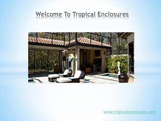 Tropical Enclosures