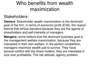 Who benefits from wealth maximization