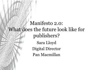 Manifesto 2.0: What does the future look like for publishers?