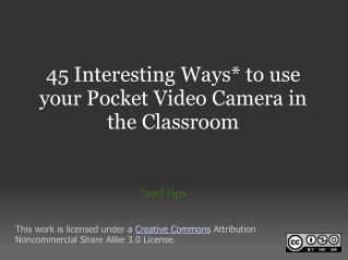 45 Interesting Ways to use your Pocket Video Camera in the Classroom