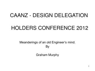 CAANZ - DESIGN DELEGATION  HOLDERS CONFERENCE 2012