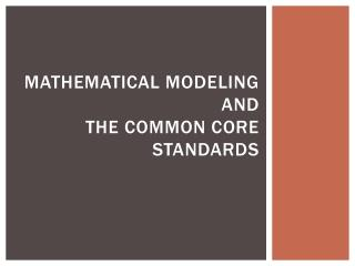 Mathematical Modeling and the Common Core Standards