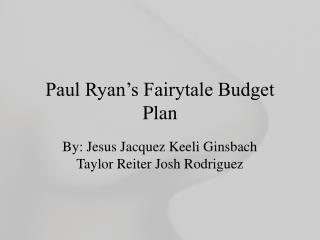 Paul Ryan s Fairytale Budget Plan