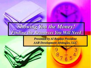 Showing You the Money! Finding the Resources You Will Need