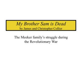 My Brother Sam is Dead by James and Christopher Collier
