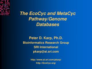 The EcoCyc and MetaCyc Pathway/Genome Databases
