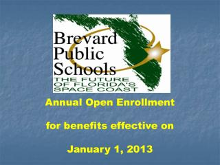 Annual Open Enrollment for benefits effective on January 1, 2013