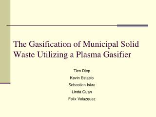 The Gasification of Municipal Solid Waste Utilizing a Plasma Gasifier