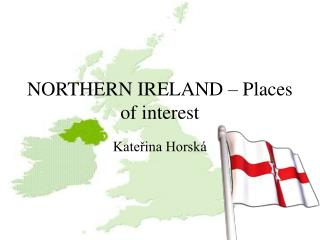 NORTHERN IRELAND – Places of interest
