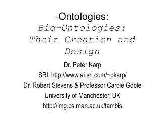 -Ontologies:  Bio-Ontologies: Their Creation and Design