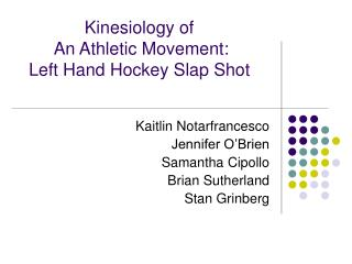 Kinesiology of  An Athletic Movement:  Left Hand Hockey Slap Shot