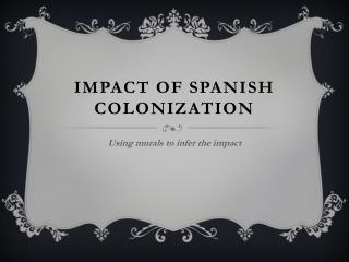 Impact of Spanish Colonization