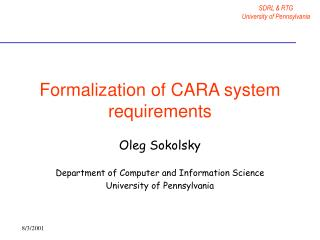 Formalization of CARA system requirements