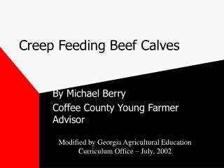 Creep Feeding Beef Calves