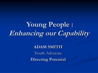 Young People : Enhancing our Capability