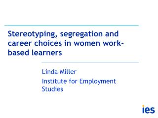 Stereotyping, segregation and career choices in women work-based learners