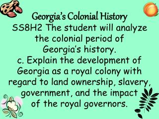 Georgia s Colonial History SS8H2 The student will analyze the colonial period of  Georgia s history. c. Explain the deve