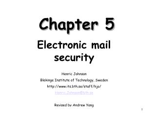 Electronic mail security  Henric Johnson Blekinge Institute of Technology, Sweden its.bth.se