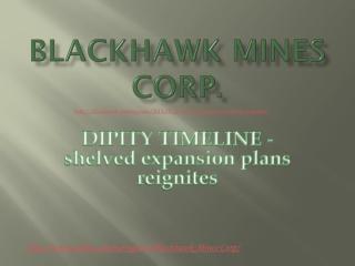 Dipity Timeline of Blackhawk Mines Corp
