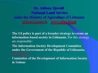 Dr. Aldona Sjovall National Land Service under the Ministry of Agriculture of Lithuania aldonas@zum.lt zum.lt/nzt