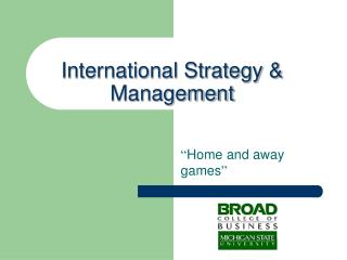 International Strategy  Management